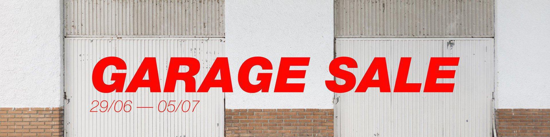 Garage Sale 29.06 - 05.07