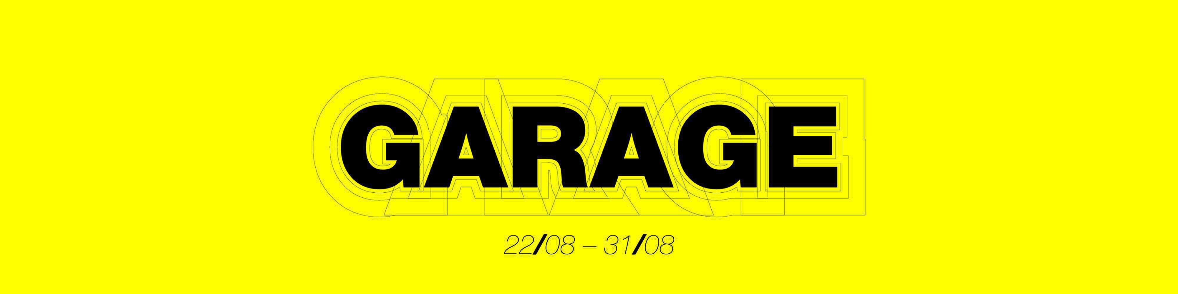 Garage 22/08 - 31/08